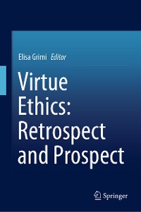Cover Virtue Ethics: Retrospect and Prospect