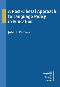 Cover A Post-Liberal Approach to Language Policy in Education