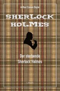 Cover Der sterbende Sherlock Holmes