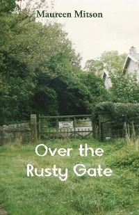 Cover Over the Rusty Gate