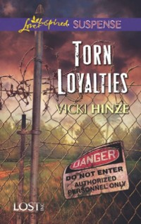 Cover Torn Loyalties (Mills & Boon Love Inspired Suspense) (Lost, Inc., Book 3)
