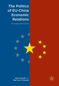 Cover The Politics of EU-China Economic Relations