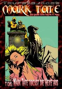 Cover TEUFELSJÄGER 016: Mark Tate trickst die Hexe aus