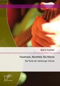 Cover Tocotronic, Blumfeld, Die Sterne: Die Texte der Hamburger Schule