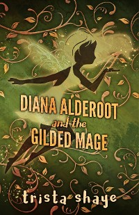 Cover Diana Alderoot and the Gilded Mage
