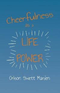 Cover Cheerfulness as a Life Power