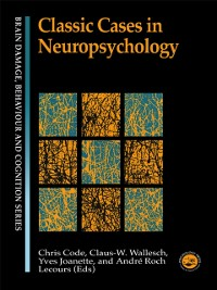 Cover Classic Cases in Neuropsychology
