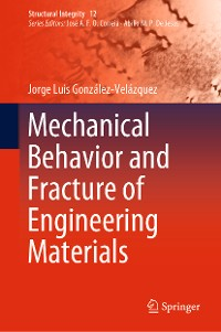 Cover Mechanical Behavior and Fracture of Engineering Materials