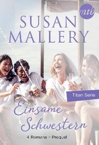 Cover Einsame Schwestern - 4-teilige Titan-Serie + Vorgeschichte