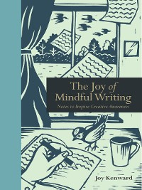 Cover The Joy of Mindful Writing