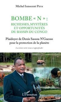 Cover Bombe &quote;N&quote; : Richesses, mysteres et opportunites du bassin du Congo