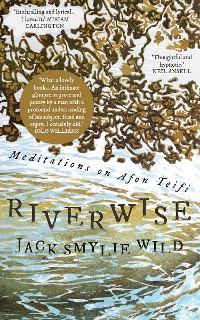 Cover Riverwise: Meditations on Afon Teifi