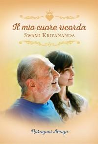 Cover Il mio cuore ricorda Swami Kriyananda