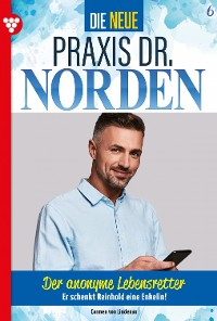 Cover Die neue Praxis Dr. Norden 6 – Arztserie