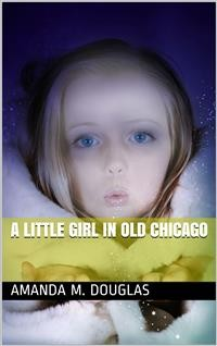 Cover A Little Girl in Old Chicago