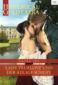 Cover Lady Truelove und der adlige Schuft