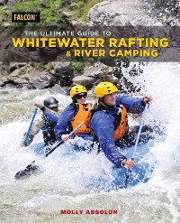 Cover The Ultimate Guide to Whitewater Rafting and River Camping