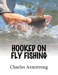 Cover Hooked on Fly Fishing