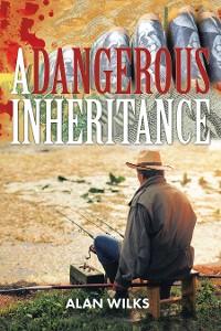 Cover A Dangerous Inheritance