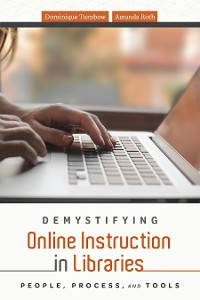 Cover Demystifying Online Instruction in Libraries
