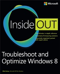 Cover Troubleshoot and Optimize Windows 8 Inside Out