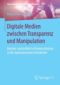 Cover Digitale Medien zwischen Transparenz und Manipulation