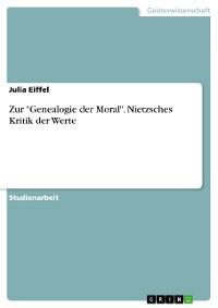 """Cover Zur """"Genealogie der Moral"""". Nietzsches Kritik der Werte"""