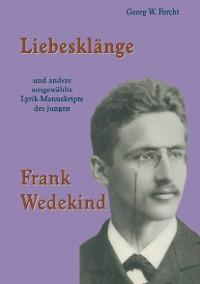 Cover Liebesklänge und andere ausgewählte Lyrik-Manuskripte des jungen Frank Wedekind