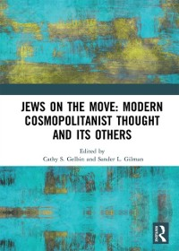 Cover Jews on the Move: Modern Cosmopolitanist Thought and its Others