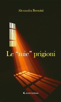 """Cover Le """"mie"""" prigioni"""