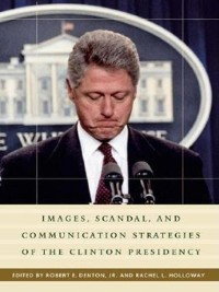 Cover Images, Scandal, and Communication Strategies of the Clinton Presidency