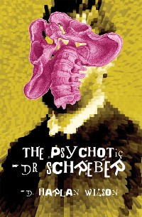 Cover The Psychotic Dr. Schreber