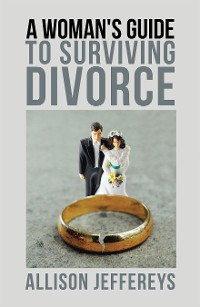 Cover A Woman's Guide to Surviving Divorce