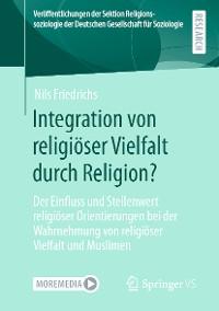 Cover Integration von religiöser Vielfalt durch Religion?