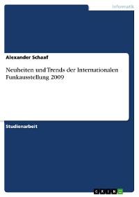 Cover Neuheiten und Trends der Internationalen Funkausstellung 2009