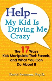 Cover Help--My Kid is Driving Me Crazy