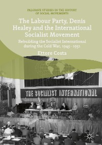 Cover The Labour Party, Denis Healey and the International Socialist Movement