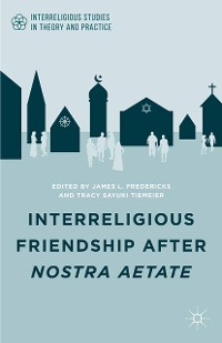 Cover Interreligious Friendship after Nostra Aetate