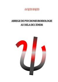 Cover Abrégé de psychoneurobiologie au delà de L'EMDR