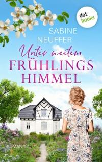Cover Unter weitem Frühlingshimmel
