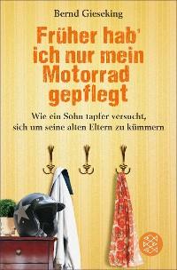Cover Früher hab' ich nur mein Motorrad gepflegt