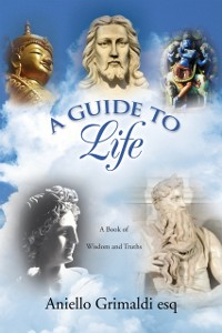 Cover Guide to Life: a Book of Wisdom and Truths
