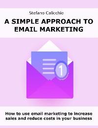 Cover O abordare simplă a marketingului prin e-mail
