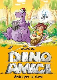 Cover Amici per la clava. Dinoamici. Vol. 1
