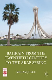 Cover Bahrain from the Twentieth Century to the Arab Spring