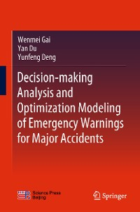 Cover Decision-making Analysis and Optimization Modeling of Emergency Warnings for Major Accidents