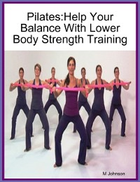 Cover Pilates:Help Your Balance With Lower Body Strength Training