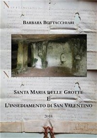 Cover Santa Maria delle Grotte e l'insediamento di San Valentino