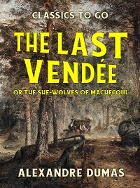 Cover The Last Vendée or the She-Wolves of Machecoul