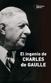 Cover El ingenio de Charles de Gaulle